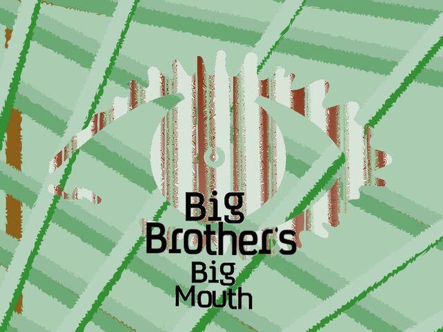 File:Big Brother's Big Mouth.jpg