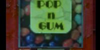 """Pop """"n"""" Gum"""