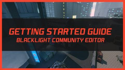 Blacklight Retribution Community Editor Getting Started Guide