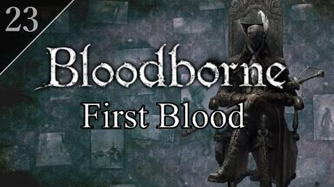 Bloodborne First Blood (23) - Adeline & Lady Maria