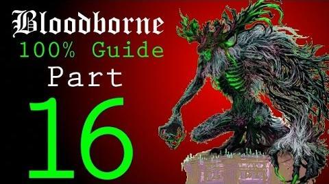 Bloodborne - Walkthrough 16 - Upper Cathedral Ward to Celestial Emissary and Ebrietas Boss Battles