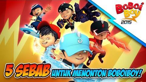 5 Sebab Untuk Menonton BoBoiBoy!