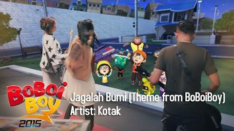 BoBoiBoy OST Kotak - Jagalah Bumi (Theme from BoBoiBoy)