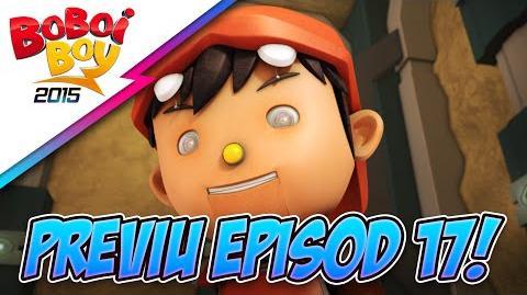 BoBoiBoy Previu Episod 17 - BoBoiBot Bersedia!