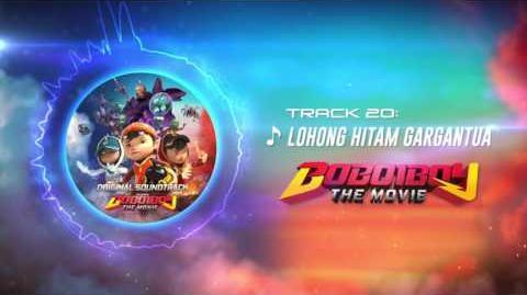 BoBoiBoy The Movie OST - Track 20 (Lohong Hitam Gargantua)