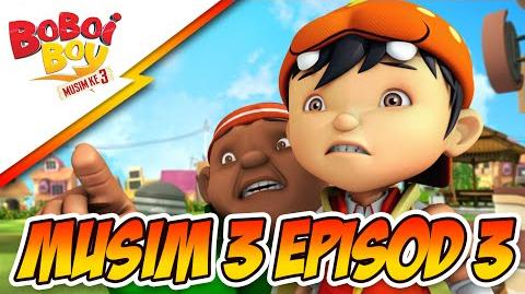 BoBoiBoy Musim 3 Episod 3- BoBoiBoy Season 3 Episode 3 - Probe Dalam Ingatan