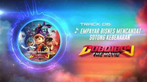 BoBoiBoy The Movie OST - Track 06 (Empayar Business Mencandat Sotong Kebenaran)