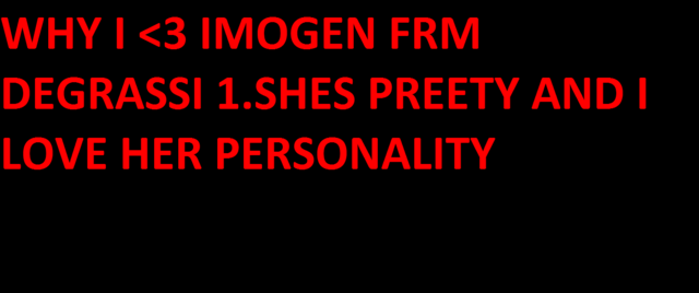 File:WHY I LOVE IMOGEN 1.png
