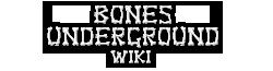 Bones Underground Wiki