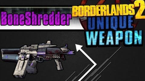 Borderlands 2 - Bone Shredder - Unique Weapon