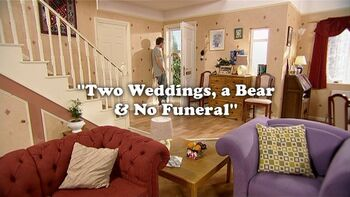 Two weddings a bear and no funeral
