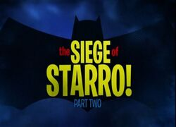 Siege of Starro, Part Two!