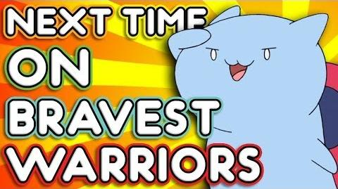 "Next Time on Bravest Warriors - ""Catbug's Away Team"" Bravest Warriors Season 2 Ep"