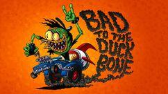 Bad to the Duck Bone