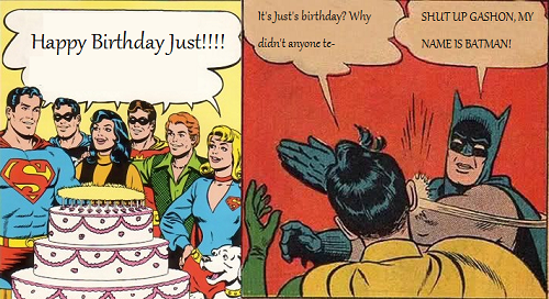 File:JUST for Jeulin har har ok HAPPY BIRTHDAY JUST 2.png