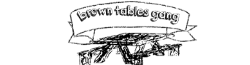 Brown Tables Gang Wiki