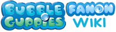 Bubble Guppies Fanon Wiki