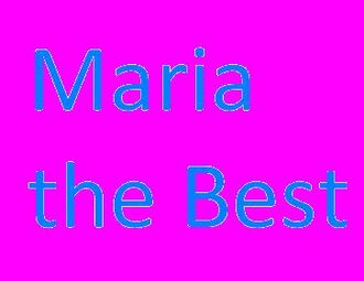 Maria the best