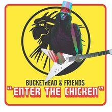 Buckethead-Enterthechicken