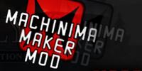 Machinima Maker Mod