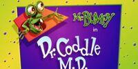 Dr. Coddle, M.D