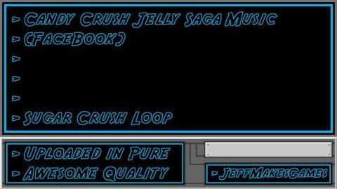 Candy Crush Jelly Saga (FaceBook) Music - Sugar Crush Loop