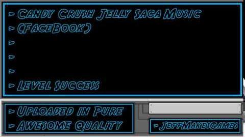 Candy Crush Jelly Saga (FaceBook) Music - Level Success