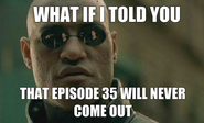 Episode 35 meme