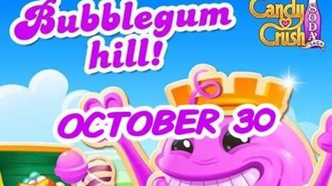 Candy Crush Soda Saga - Bubblegum Hill - October 30