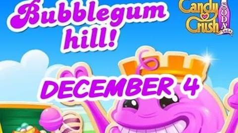 Candy Crush Soda Saga - Bubblegum Hill - December 4