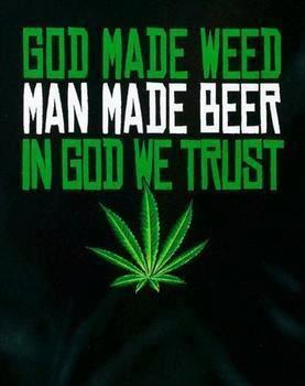 File:God made weed, man made beer.jpg