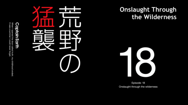 File:Episode 18 - Onslaught Through the Wilderness - Title Slate.png