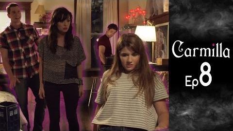 Carmilla Episode 8 Based on the J