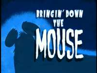 Bringin' Down The Mouse Title Card
