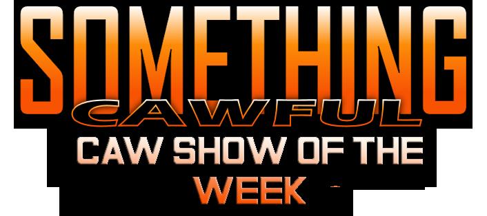Cawshowoftheweek by dapowercat316-d6cbj88