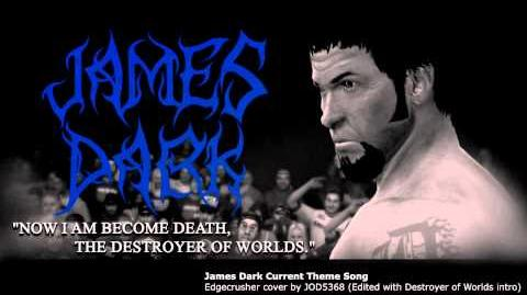 James Dark Current Theme Song Edgecrusher cover by JOD5368 (Edited with Destroyer of Worlds intro)