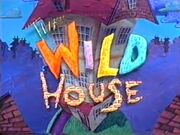 The Wild House title card