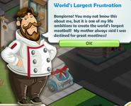 World's Largest Frustration