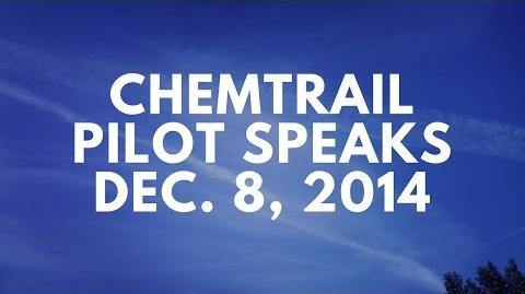 Confession from a Chemtrail Pilot on Dec 8, 2014 with new Chemtrail photos