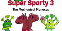Super Sporty 3: The Mechanical Menaces
