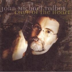 John Michael Talbot-Cave of the Heart
