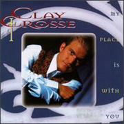 Clay Crosse-My Place is With You
