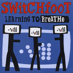 Switchfoot-Learning to Breathe