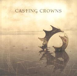 Casting crowns-Casting Crowns