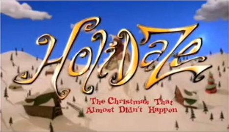 Holidaze: The Christmas That Almost Didn't Happen   Christmas ...