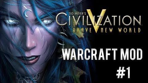 Civilization 5 - Warcraft mod - Brave New World Pt. 1