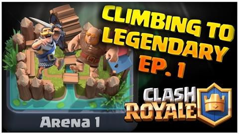 Clash Royale Climbing to Legendary Episode 1