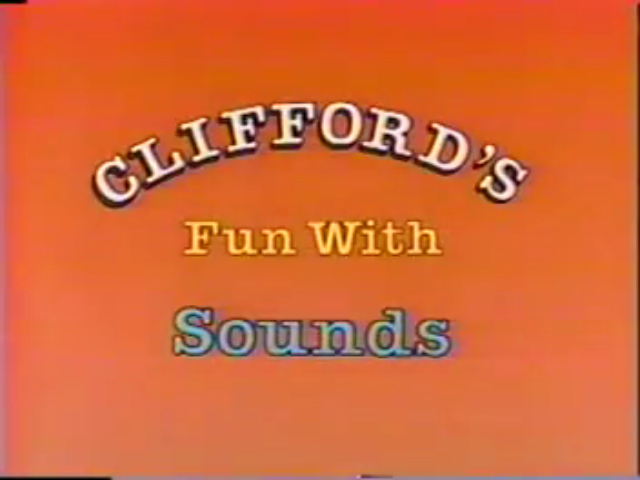 File:Clifford'sFunWithSoundsTitlecard.png
