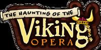 The Haunting of the Viking Opera