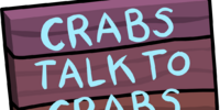 Crabs Talk To Crabs